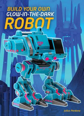 Build Your Own Glow-In-The-Dark Robot! Cover Image