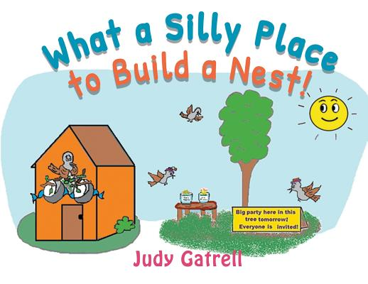 What a Silly Place to Build a Nest! Cover Image