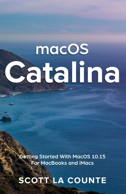 MacOS Catalina: Getting Started with MacOS 10.15 for MacBooks and iMacs Cover Image