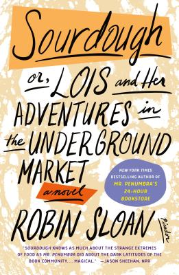 Sourdough: or, Lois and Her Adventures in the Underground Market: A Novel Cover Image