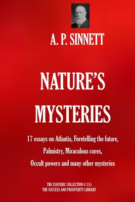 Nature's Mysteries: 17 essays on Atlantis, Foretelling the future, Palmistry, Miraculous cures, Occult powers and many other mysteries. Cover Image