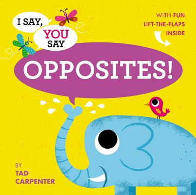 I Say, You Say Opposites! Cover