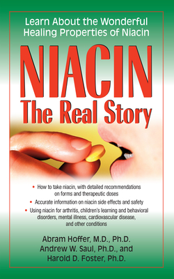 Niacin: The Real Story: Learn about the Wonderful Healing Properties of Niacin Cover Image