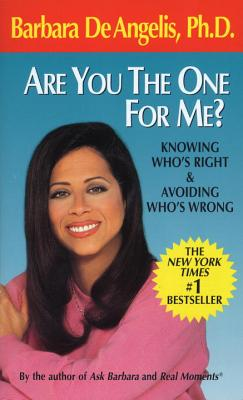 Are You the One for Me?: Knowing Who's Right and Avoiding Who's Wrong Cover Image