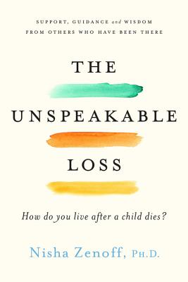 The Unspeakable Loss: How Do You Live After a Child Dies? Cover Image