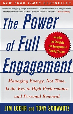 The Power of Full Engagement: Managing Energy, Not Time, Is the Key to High Performance and Personal Renewal Cover Image