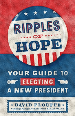 Ripples of Hope: Your Guide to Electing a New President Cover Image