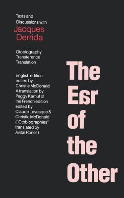 The Ear of the Other: Otobiography, Transference, Translation Cover Image