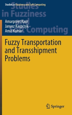 Fuzzy Transportation and Transshipment Problems (Studies in Fuzziness and Soft Computing #385) cover