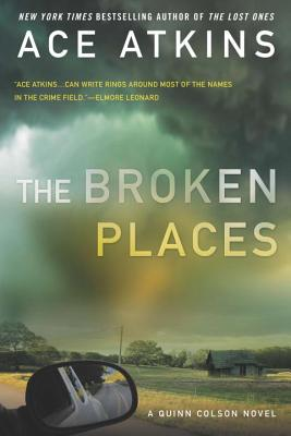 The Broken Places (A Quinn Colson Novel #3) Cover Image