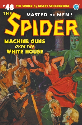 The Spider #48: Machine Guns Over the White House Cover Image