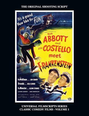 Abbott and Costello Meet Frankenstein: (Universal Filmscripts Series Classic Comedies, Vol 1) Cover Image