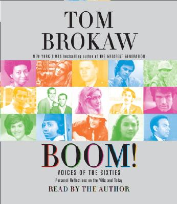 Boom!: Voices of the Sixties Personal Reflections on the '60s and Today Cover Image