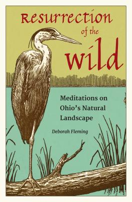 Resurrection of the Wild: Meditations on Ohio's Natural Landscape cover image