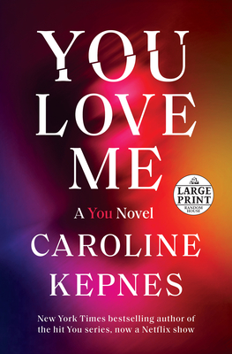 You Love Me: A You Novel Cover Image