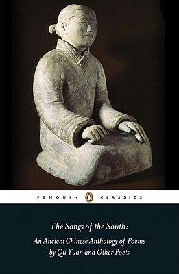 The Songs of the South: An Anthology of Ancient Chinese Poems by Qu Yuan and Other Poets Cover Image