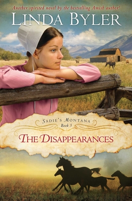 Disappearances: Another Spirited Novel By The Bestselling Amish Author! (Sadie's Montana) Cover Image