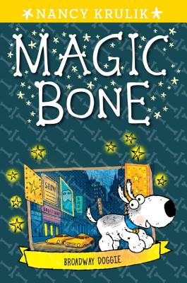 Broadway Doggie #10 (Magic Bone #10) Cover Image