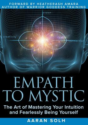 Empath to Mystic: The Art of Mastering Your Intuition and Fearlessly Being Yourself Cover Image