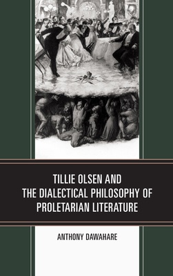 Tillie Olsen and the Dialectical Philosophy of Proletarian Literature Cover Image