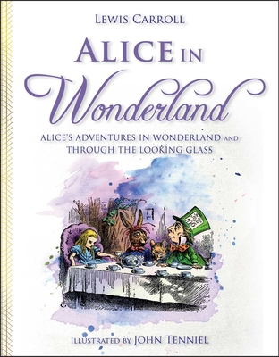 Alice in Wonderland: Alice's Adventures in Wonderland and Through the Looking Glass Cover Image