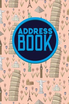 Address Book: Address Book For Kids, Paper Address Book, Contact Address Book, World Address Book, Cute World Landmarks Cover Cover Image