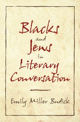 Blacks and Jews in Literary Conversation Cover