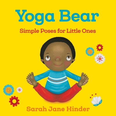 Yoga Bear: Simple Poses for Little Ones (Yoga Bug Board Book Series) Cover Image