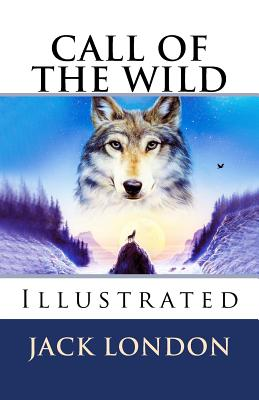 Call of the Wild: (illustrated Edition) Cover Image