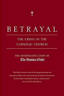Betrayal: The Crisis in the Catholic Church Cover Image