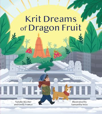 Krit Dreams of Dragon Fruit: A Story of Leaving and Finding Home Cover Image