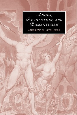 Anger, Revolution, and Romanticism (Cambridge Studies in Romanticism #62) Cover Image