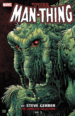 Man-Thing by Steve Gerber: The Complete Collection Vol. 3 Cover Image