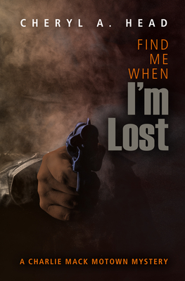 Find Me When I'm Lost (Charlie Mack Motown Mystery #5) Cover Image