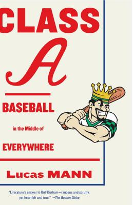 Class A: Baseball in the Middle of Everywhere Cover Image