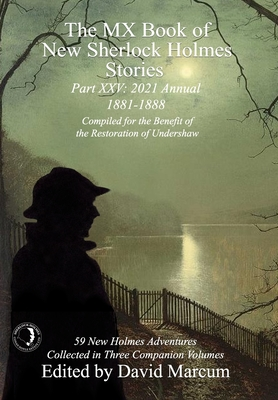 The MX Book of New Sherlock Holmes Stories Part XXV: 2021 Annual (1881-1888) Cover Image