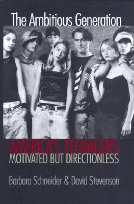 The Ambitious Generation: America's Teenagers, Motivated But Directionless Cover Image