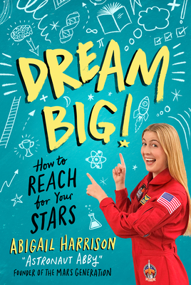 Dream Big!: How to Reach for Your Stars Cover Image