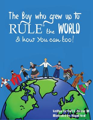 The Boy Who Grew Up to RULE(R) the World & how You can too! Cover Image