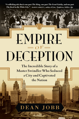 Cover Image for Empire of Deception: The Incredible Story of a Master Swindler Who Seduced a City and Captivated the Nation