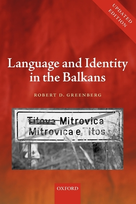Language and Identity in the Balkans: Serbo-Croatian and Its Disintegration Cover Image
