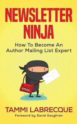 Newsletter Ninja: How to Become an Author Mailing List Expert Cover Image