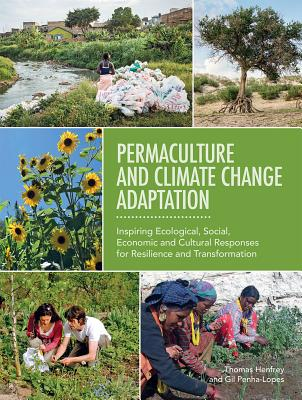 Permaculture and Climate Change Adaptation: Inspiring Ecological, Social, Economic and Cultural Responses for Resilience and Transformation Cover Image