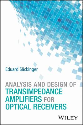 Analysis and Design of Transimpedance Amplifiers for Optical Receivers Cover Image