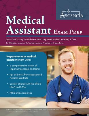 Medical Assistant Exam Prep 2019-2020: Study Guide for the RMA (Registered Medical Assistant) & CMA Certification Exams with Comprehensive Practice Te Cover Image