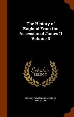 Cover for The History of England from the Accession of James II Volume 3