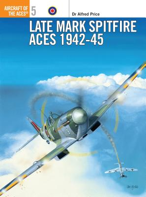 Late Mark Spitfire Aces 1942-45 Cover Image