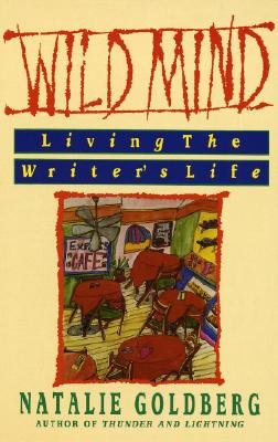 Wild Mind: Living the Writer's Life Cover Image