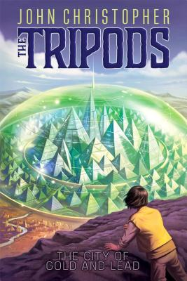 The City of Gold and Lead (The Tripods #2) Cover Image