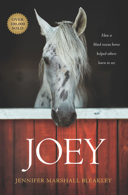 Joey: How a Blind Rescue Horse Helped Others Learn to See Cover Image